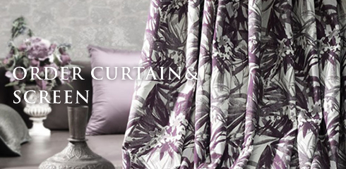 ORDER CURTAIN&SCREEN